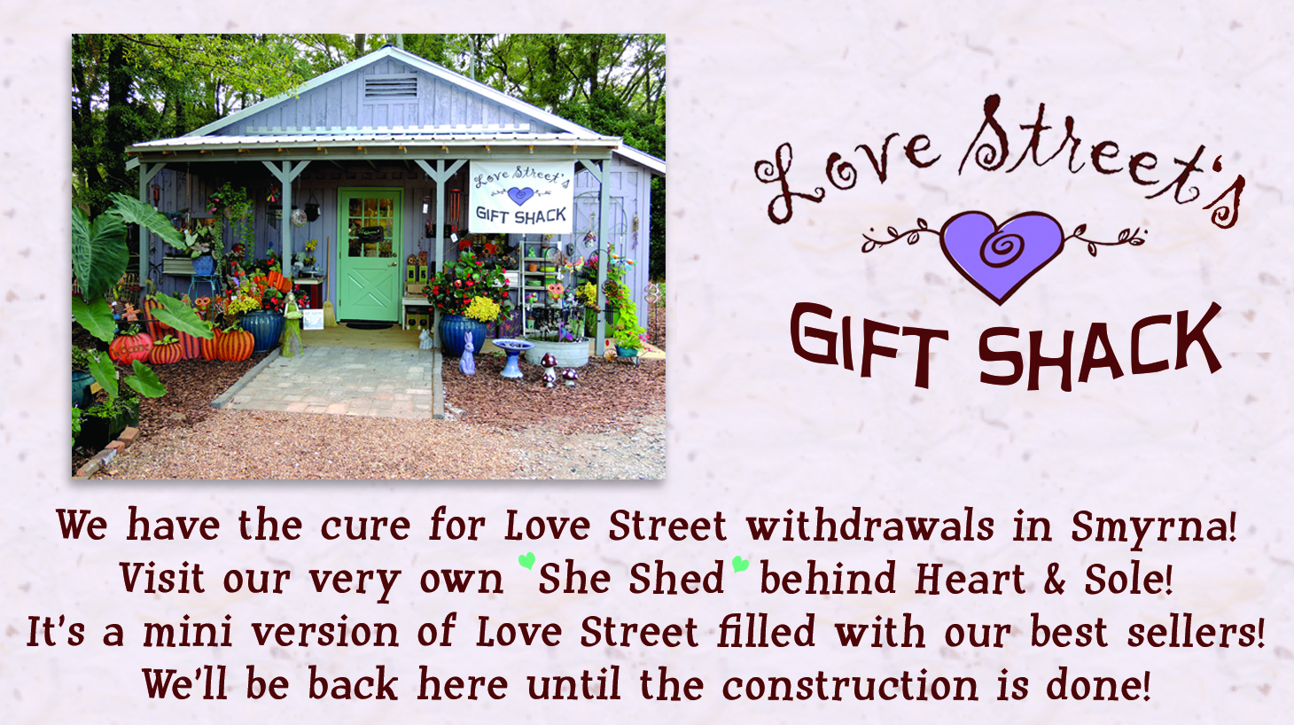 Love Street's Gift Shack, behind Heart & Sole